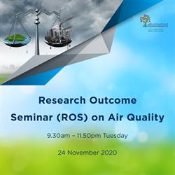 Research Outcome Seminar (ROS) on Air Quality